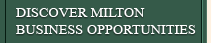 Discover Milton Business Opportunities